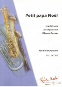 Partitions classique ROBERT MARTIN TRADITIONEL - FAURE P. - PETIT PAPA NOEL Orchestre junior