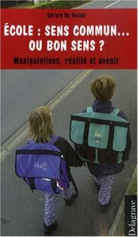 Ecole : sens commun... ou bon sens ? : Manipulations, réalité et avenir