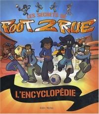 Foot 2 Rue : L'encyclopédie