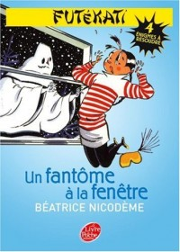 Futékati, Tome 1 : Un fantôme à la fenêtre