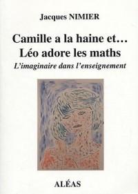 Camille a la haine... et Léo adore les maths : L'imaginaire dans l'enseignement