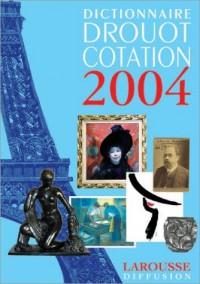 Dictionnaire Drouot Cotation 2004