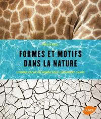 Formes et motifs dans la nature : L'ordre caché du monde sous l'apparent chaos !