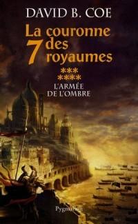 La couronne des 7 Royaumes, Tome 7 : L'armée de l'ombre