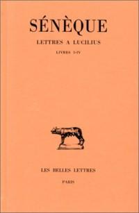 Lettres à Lucilius, tome 1 : Lettres I - IV