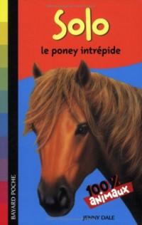 Mes animaux préférés : Solo : Le poney intrépide