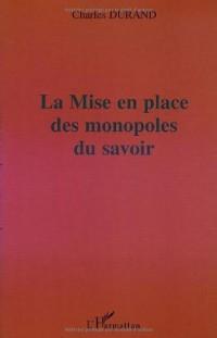 LA MISE EN PLACE DES MONOPOLES DU SAVOIR