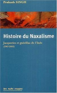 Histoire du Naxalisme : Jacqueries et guérillas de l'Inde (1967-2003)