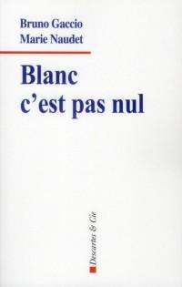 Blanc C Est Pas Nul