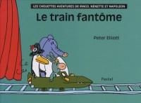 Le train fantôme : Les chouettes aventures de Ringo, Nénette et Napoléon