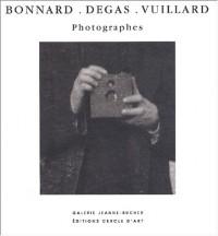 Bonnard, Degas, Vuillard, photographes