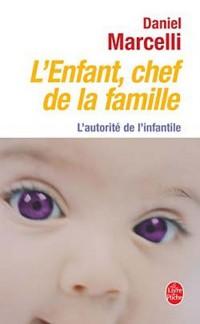 L'Enfant chef de la famille: L'autorité de l'infantile