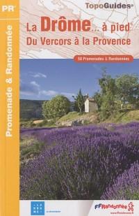 La Drôme... à pied : 50 Promenades & randonnées