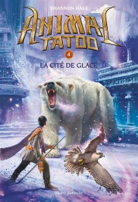 Animal Tatoo T4 au Royaume de Glace