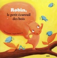 Robin, Petit Ecureuil des Bois (Mes P Tits Albums)