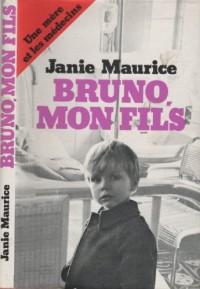 Bruno, Mon Fils - Une Mère et Les Médecins