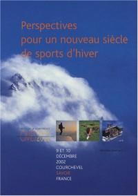 Perspectives pour un Nouveau Siecle de Sports d'Hiver