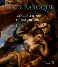 Geste baroque : Collections de Salzbourg