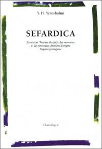 Sefardica : Essais sur l'histoire des Juifs, des marranes et des nouveaux-chrétiens d'origine hispano-portugaise