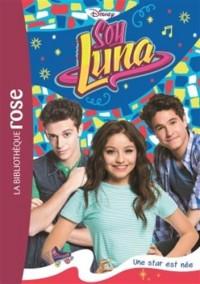 Soy Luna 16 - Une star est née