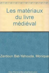 Les matériaux du livre médiéval