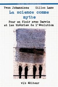 La science comme mythe: Pour en finir avec Darwin et les theories de l'evolution (Enjeux philosophiques) (French Edition)