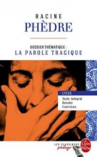 Phèdre (Edition pédagogique): Dossier thématique : La Parole tragique