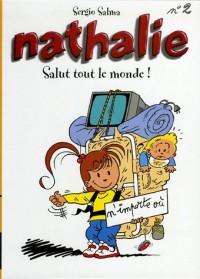 Nathalie : Pack en 2 volumes : Tome 1, Mon premier tour du monde ; Tome 2, Salut tout le monde !