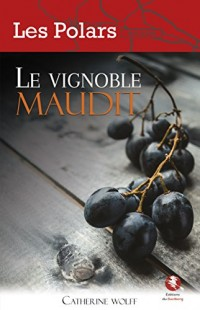 Le Vignoble Maudit