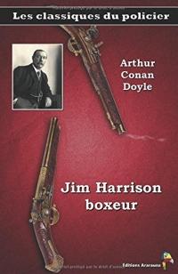 Jim Harrison, boxeur – Arthur Conan Doyle: Les classiques du policier (3)