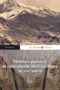 Femmes, pouvoir et contrebande dans les Alpes au XVIIIe siècle