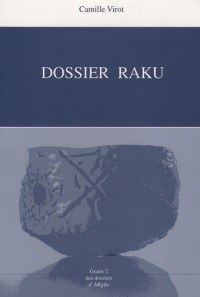 Dossier Raku : Version 21985-2003, suivi de Raku exploration, fiche technique