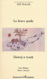 La brave poule : Lkuraj n tyazit. Edition bilingue français-kabyle