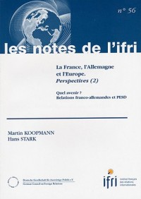 La France , l'Allemagne et l'Europe. Perspectives (2) Quel avenir? Relations franco-allemandes et PESD (Les Notes de l'IFRI n.56)