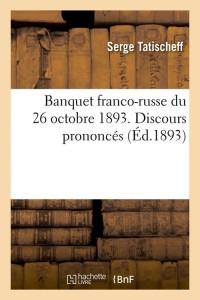 Banquet Franco Russe du 26 Oct 1893  ed 1893