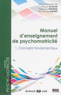 Manuel d'enseignement de psychomotricité : Pack en 3 volumes : Tome 1, Concepts fondamentaux ; Tome 2, Méthodes et techniques ; Tome 3, Clinique et thérapeutique