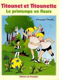 Titounet et Titounette, Tome 15 : Le printemps en fleurs