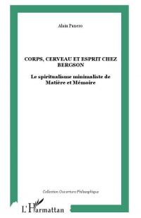 Corps Cerveau et Esprit Chez Bergson le Spiritualisme Minima