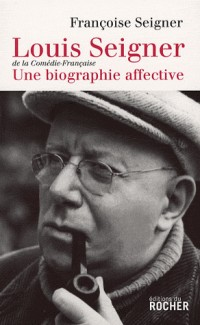 Louis Seigner : une biographie affective