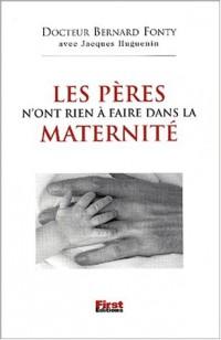 Les pères n' ont rien à faire dans Les maternités