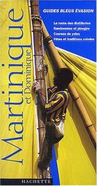 Guide Bleu Évasion : Martinique