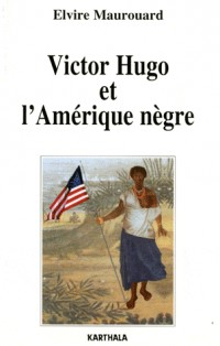 Victor Hugo et l'Amérique nègre