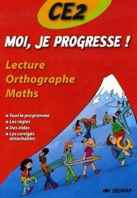 Moi, je progresse ! CE2 : Lecture, Orthographe, Maths