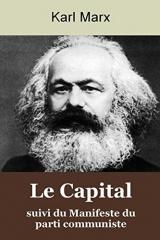 KARL MARX: Le Capital, suivi du Manifeste du parti communiste