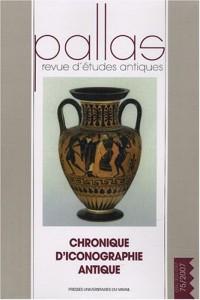Pallas, N° 75/2007 : Chronique d'iconographie antique