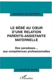 Le bébé au coeur d'une relation parents-assistante maternelle : Des paradoxes... aux compétences professionnelles