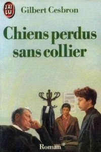 Chiens perdus sans collier [Broché] by Cesbron Gilbert