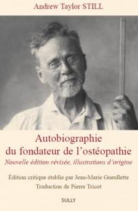 Autobiographie du fondateur de l'ostéopathie : Edition critique