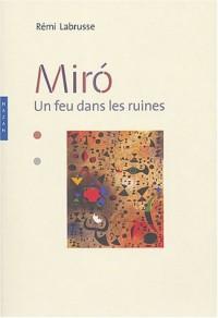 Miro : Un feu dans les ruines