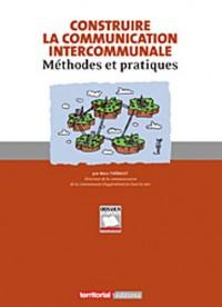 Construire la communication intercommunale : Méthodes et pratiques